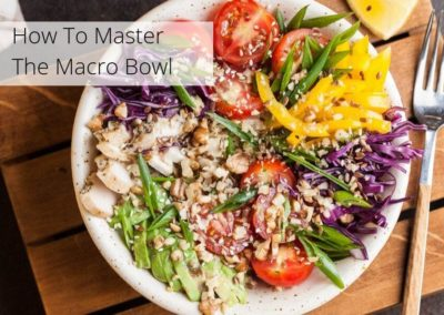 6 steps to master the macro bowl