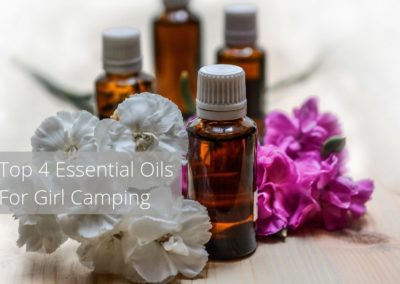 Top 4 Essential Oils For Girl Camping