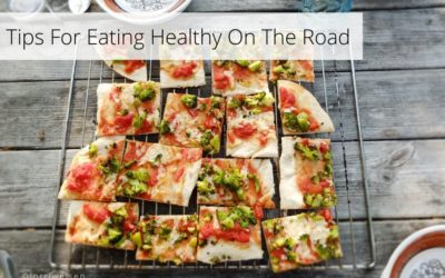 Tips For Eating Healthy On The Road