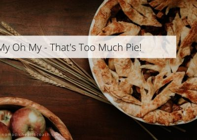 My Oh My – That's Too Much Pie!